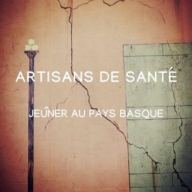 Artisans de santé, jeûne Pays basque